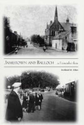 Jamestown and Balloch as I Remember Them: A Look Back at Jamestown,Mill of Haldane and Balloch in the 1920s and 1930s (Paperback)