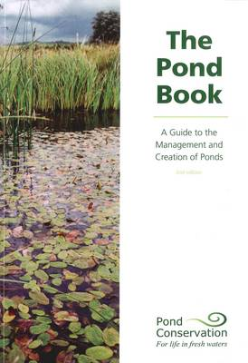 The Pond Book: A Guide to the Management and Creation of Ponds (Paperback)