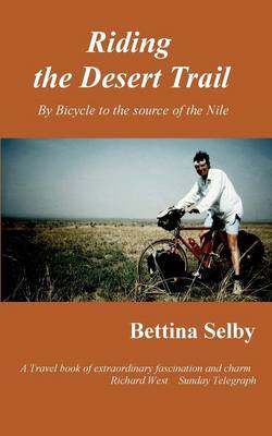 Riding the Desert Trail: By Bicycle to the Source of the Nile (Paperback)