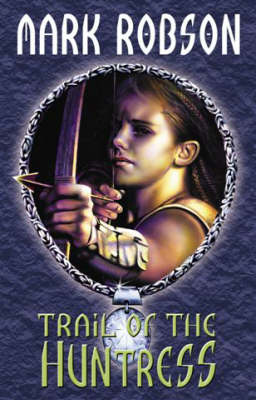Trail of the Huntress - Darkweaver Legacy S. Bk.2 (Paperback)