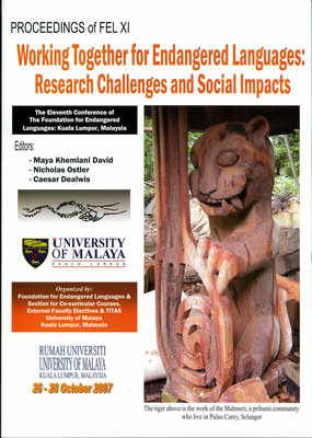 Working Together for Endangered Languages: Research Challenges and Social Impacts - Proceedings of the Eleventh Conference of the Foundation for Endangered Languages - FEL No. 11 (Paperback)