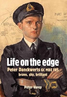 Life on the Edge: Peter Danckwerts GC MBE FRS (Hardback)