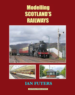 Modelling Scotland's Railways (Paperback)