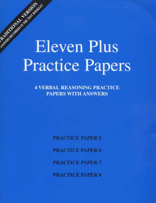 Eleven Plus Practice Papers 5 to 8: Traditional Format Verbal Reasoning Papers with Answers