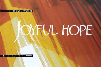 Joyful Hope: Notes for Liturgies and Prayer (Paperback)