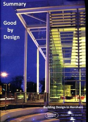 Good by Design: Summary: Building Design in Horsham (Paperback)