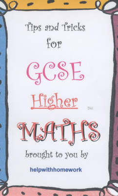Tips and Tricks for GCSE Maths: Higher Level (Spiral bound)