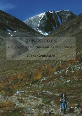 Kungsleden: The Royal Trail Through Arctic Sweden (Paperback)