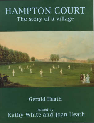 Hampton Court: The Story of a Village (Paperback)