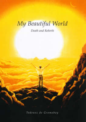 My Beautiful World: Death and Rebirth (Paperback)