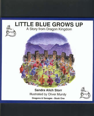 Little Blue Grows Up: A Story from Dragon Kingdom - Dragons & Savages S. Bk. 1 (Paperback)