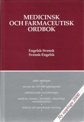 Medical and Pharmaceutical Dictionary, English-Swedish/Swedish-English: Medicinsk och Farmaceutisk Ordbok, Engelsk-Svensk/Svensk-Engelsk (Hardback)