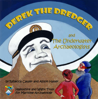 Derek the Dredger: and the Underwater Archaeologists (Paperback)