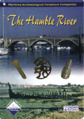 The Hamble River: Maritime Archaeological Foreshore Companion (Paperback)