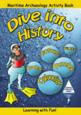 Dive into History: Maritime Archaeology Activity Book (Paperback)