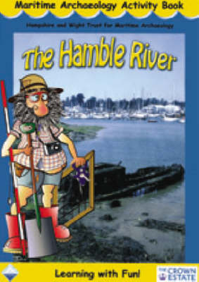The Hamble River: Maritime Archaeology Activity Book (Paperback)