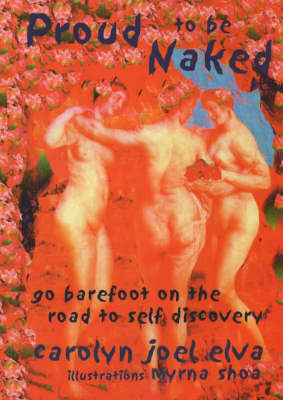Proud to be Naked: Go Barefoot on the Road to Self Discovery (Paperback)