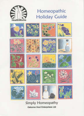 Healthworks Homoeopathic Holiday Guide: Simple Homoeopathy - Simply Homoeopathy S. (Spiral bound)