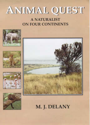 Animal Quest: A Naturalist of Four Continents (Paperback)