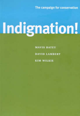 Indignation!: The Campaign for Conservation (Paperback)