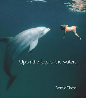 Upon the Face of the Waters (Hardback)