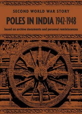 Poles in India 1942-1948: Second World War Story (Hardback)