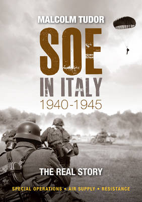 SOE in Italy 1940-1945: The Real Story (Paperback)