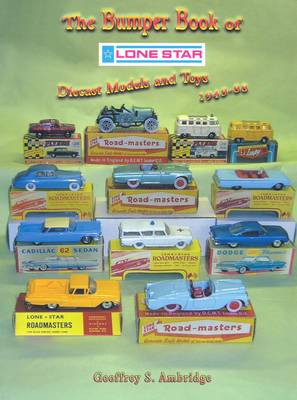 The Bumper Book of 'Lone Star' Diecast Models and Toys 1948-88: Die-cast Products (Paperback)