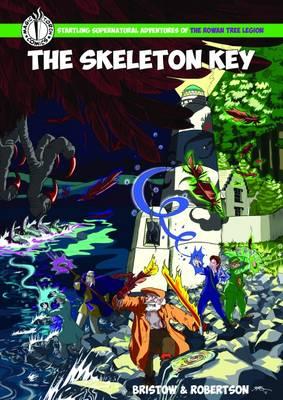 The Skeleton Key: An Adventure of the Rowan Tree Legion 2016 (Paperback)
