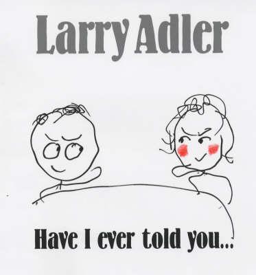 Have I Ever Told You.... (Hardback)
