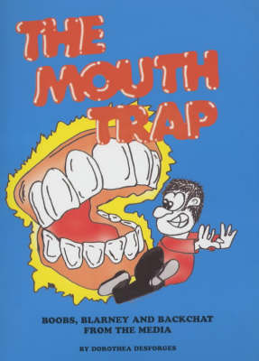 The Mouth Trap: Boobs and Backchat from the Media (Paperback)