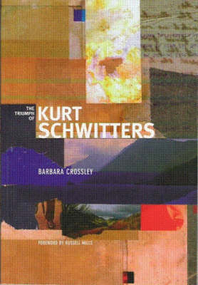 The Triumph of Kurt Schwitters (Paperback)