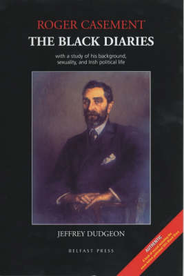 Roger Casement: The Black Diaries - With a Study of His Background, Sexuality and Irish Political Life (Hardback)