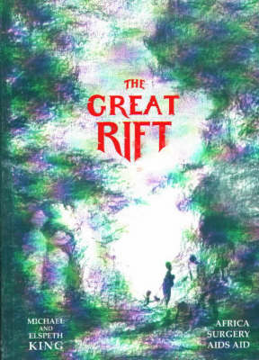 The Great Rift: Africa Surgery AIDS Aid (Paperback)