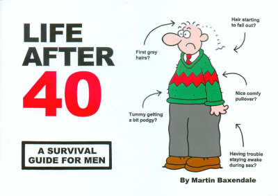Life After 40: A Survival Guide for Men (Paperback)