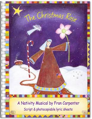 The Christmas Rose: Children's Musical Nativity Play: Play Script Only (Spiral bound)
