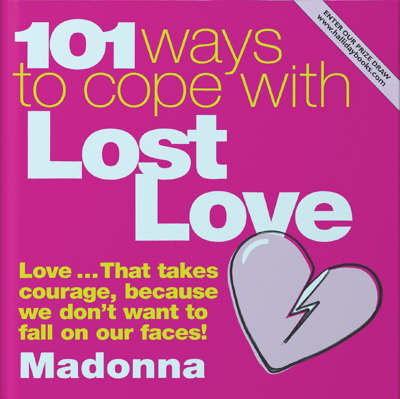 101 Ways to Cope With Lost Love - 101 Ways to Cope with... S. No. 1 (Hardback)