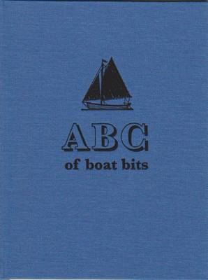 ABC of Boat Bits: An Introduction to Sailing in a Winkle Brig (Hardback)
