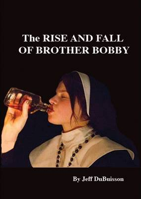 The Rise and Fall of Brother Bobby (Paperback)