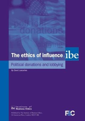 The Ethics of Influence: Political Donations and Lobbying (Paperback)