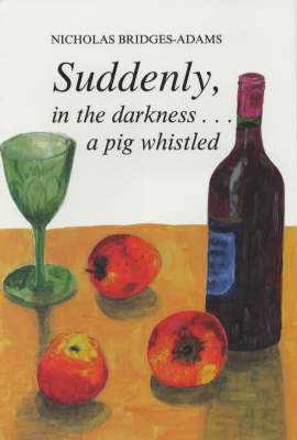 Suddenly, in the Darkness...a Pig Whistled (Hardback)