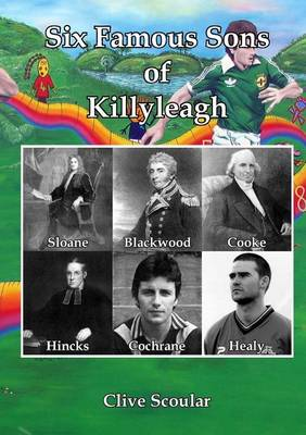 Six Famous Sons of Killyleagh (Paperback)