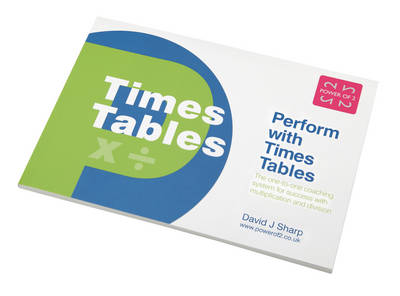 Perform with Times Tables: The One-to-one Coaching System for Success with Multiplication and Division (Paperback)