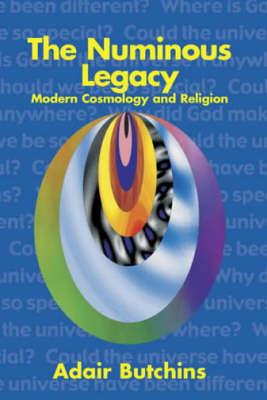 The Numinous Legacy: Modern Cosmology and Religion (Hardback)