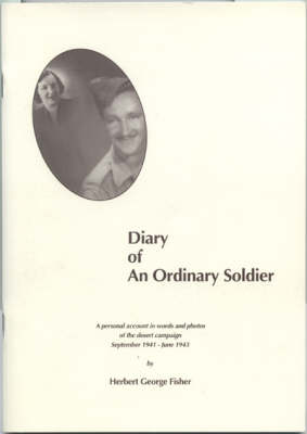 Diary of an Ordinary Soldier: A Personal Account in Words and Photos of the Desert Campaign September 1941-June 1943 (Paperback)