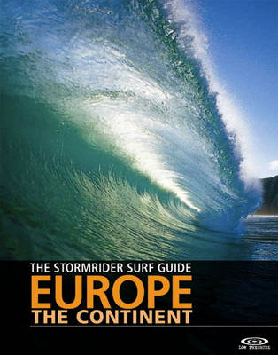 The Stormrider Guide Europe - The Continent: North Sea Nations - France - Spain - Portugal - Italy - Morocco - Stormrider Guides (Paperback)