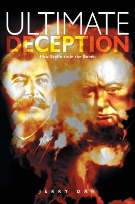 Ultimate Deception: How Stalin Stole the Bomb (Paperback)