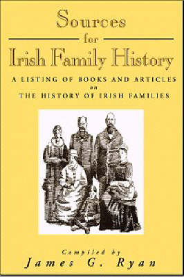 Cover Sources for Irish Family History: A Listing of Books and Articles on Irish Families