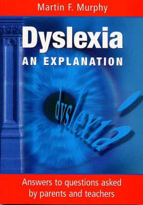 Dyslexia: An Explanation (Paperback)