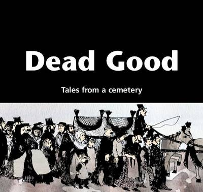 Dead Good: Tales from a Cemetery (Paperback)